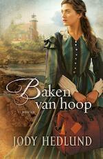 Baken van hoop - Jody Hedlund (ISBN 9789029725132)