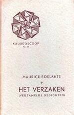 Het verzaken (verzamelde gedichten) - Maurice Roelants