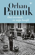 Dat vreemde in mijn hoofd - Orhan Pamuk (ISBN 9789023494850)