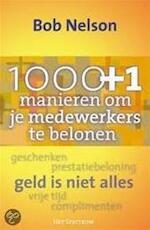 1000+ 1 manieren om je medewerkers te belonen - Bob Nelson, Mirko Stuiveling (ISBN 9789027467737)