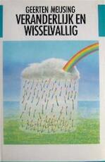 Veranderlijk en wisselvallig - Geerten Jan Maria Meijsing (ISBN 9789051080186)