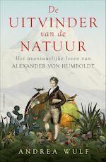 De uitvinder van de natuur - Andrea Wulf (ISBN 9789045031187)