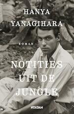 Notities uit de jungle - Hanya Yanagihara (ISBN 9789046821473)