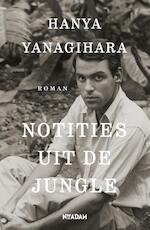 Notities uit de jungle - Hanya Yanagihara (ISBN 9789046821473)