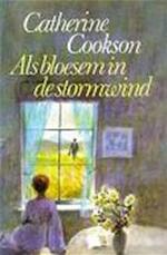 Als bloesem in de stormwind - Catherine Cookson (ISBN 9789010031419)