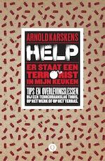 Help, er staat een terrorist in mijn keuken - Arnold Karskens (ISBN 9789021403335)