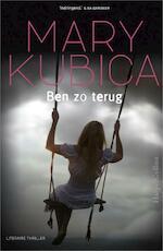 Ben zo terug - Mary Kubica (ISBN 9789402717600)