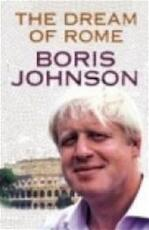 Dream of Rome - Boris Johnson (ISBN 9780007224456)