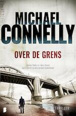 Over de grens - M. Connelly (ISBN 9789402307276)