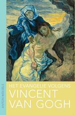 Het evangelie volgens Vincent van Gogh - Anton Wessels (ISBN 9789025904906)