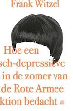 Hoe een manisch-depressieve tiener in de zomer van 1969 de Rote Armee Fraktion bedacht