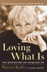 Loving What Is - Byron Katie, Stephen Mitchell (ISBN 9781400045372)