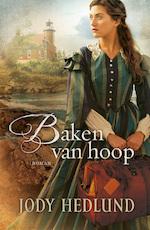 Baken van hoop - Jody Hedlund (ISBN 9789029725149)