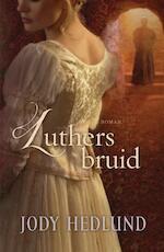 Luthers bruid - Jody Hedlund (ISBN 9789029725156)