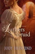 Luthers bruid - Jody Hedlund (ISBN 9789029725163)