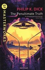 The Penultimate Truth - Philip K. Dick (ISBN 9781407246390)