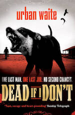 Dead If I Don't - Urban Waite (ISBN 9781849831352)