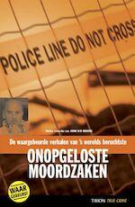 De waargebeurde verhalen van 's werelds beruchtste onopgeloste moordzaken - John van den Heuvel (ISBN 9789043907668)