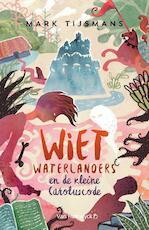 Wiet waterlanders en de kleine Caroluscode - Mark Tijsmans (ISBN 9789461315267)