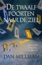 De twaalf poorten naar de ziel - Dan Millman (ISBN 9789022535295)