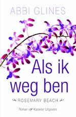 Als ik weg ben - Abbi Glines (ISBN 9789045208985)