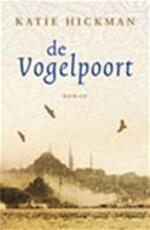 De Vogelpoort - Katie Hickman (ISBN 9789021801162)