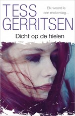 Dicht op de hielen - Tess Gerritsen (ISBN 9789462532298)