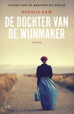 De dochter van de wijnmaker - Rosalie Ham (ISBN 9789024573202)