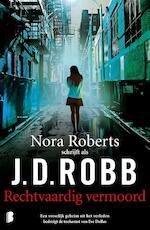 Rechtvaardig vermoord - J.D. Robb (ISBN 9789402307399)