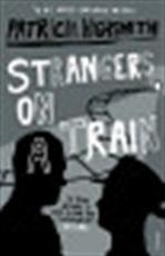Strangers on a train - Patricia Highsmith (ISBN 9780099283072)