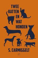 Twee katten en wat honden - S. Carmiggelt