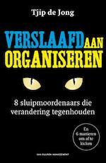 Verslaafd aan organiseren - Tjip de Jong (ISBN 9789089653444)
