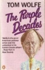 The purple decades - Tom Wolfe (ISBN 9780140070729)