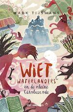 Wiet waterlanders en de kleine Caroluscode - Mark Tijsmans (ISBN 9789461315601)