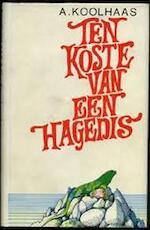 Ten koste van een hagedis - Koolhaas (ISBN 9789028201125)