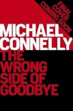 The Wrong Side of Goodbye - Michael Connelly (ISBN 9781409147480)