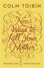 New Ways to Kill Your Mother - Colm Tóibín (ISBN 9780670920358)