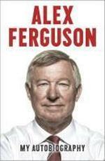 Alex Ferguson My Autobiography - Alex Ferguson (ISBN 9780340919392)