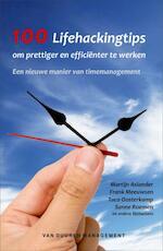 100 Lifehackingtips om prettiger en efficienter te werken - Martijn Aslander (ISBN 9789089650092)