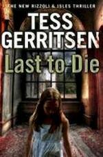 Last to Die - Tess Gerritsen (ISBN 9780593063279)