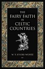 Fairy Faith In Celtic Countries,
