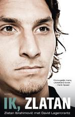 Ik Zlatan - Zlatan Ibrahimovic (ISBN 9789026326332)