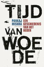 Tijd van woede - Pankaj Mishra (ISBN 9789045034010)