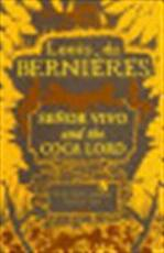 Señor Vivo and the coca lord - Louis de Bernières (ISBN 9780749399627)