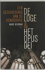 De loge en het Opus Dei - Mark Heirman (ISBN 9789052406466)