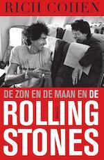 De zon en de maan en The Rolling Stones - Rich Cohen (ISBN 9789000336555)