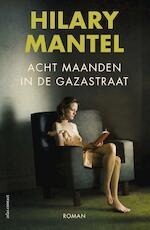 Acht maanden in de Gazastraat - Hilary Mantel (ISBN 9789025449872)