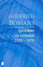 Sprookjes en verhalen 1929 – 1970 - Godfried Bomans (ISBN 9789460233463)