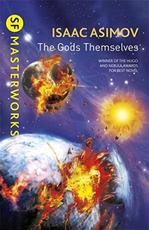 The Gods Themselves - Isaac Asimov (ISBN 9780575129054)