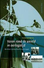 Varen rond de wereld in oorlogstijd - Frans Luidinga (ISBN 9789057304286)